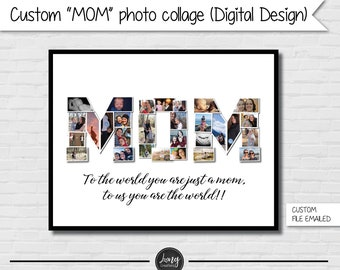 MOM photo collage - mother's day gift - custom DIGITAL FILE - gift for mom - Printable file - custom digital design - unique gift