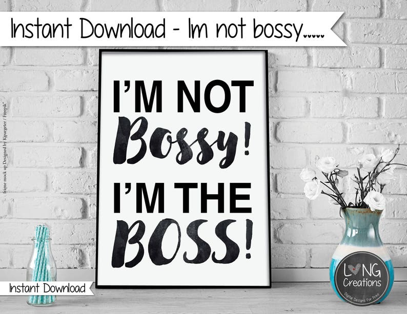 I'm not bossy I'm the boss print quote sign  home image 0