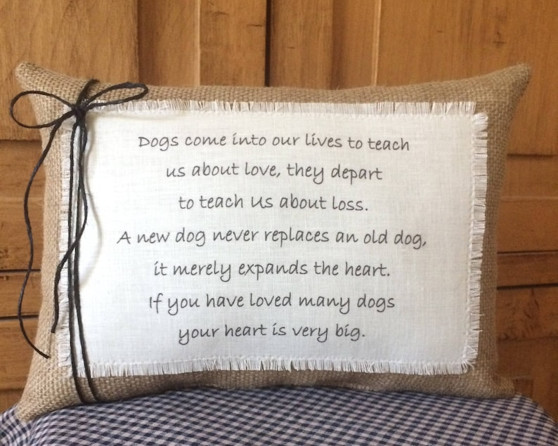 Dogs come into    Dog quote pillow~Dog sayings~Gift for dog lovers~Pillows  with sayings~Dog decor pillow~Dog keepsake~Memorial dog pillow