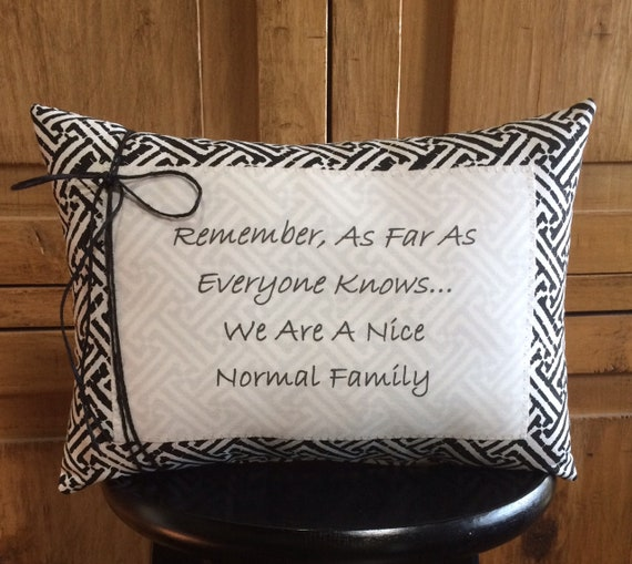 Funny Family Quotes~Decorative pillow~Black and white theme~Quote pillow~  Pillows with sayings~Handmade gift~14x10~Gift for Mom~ Family gift