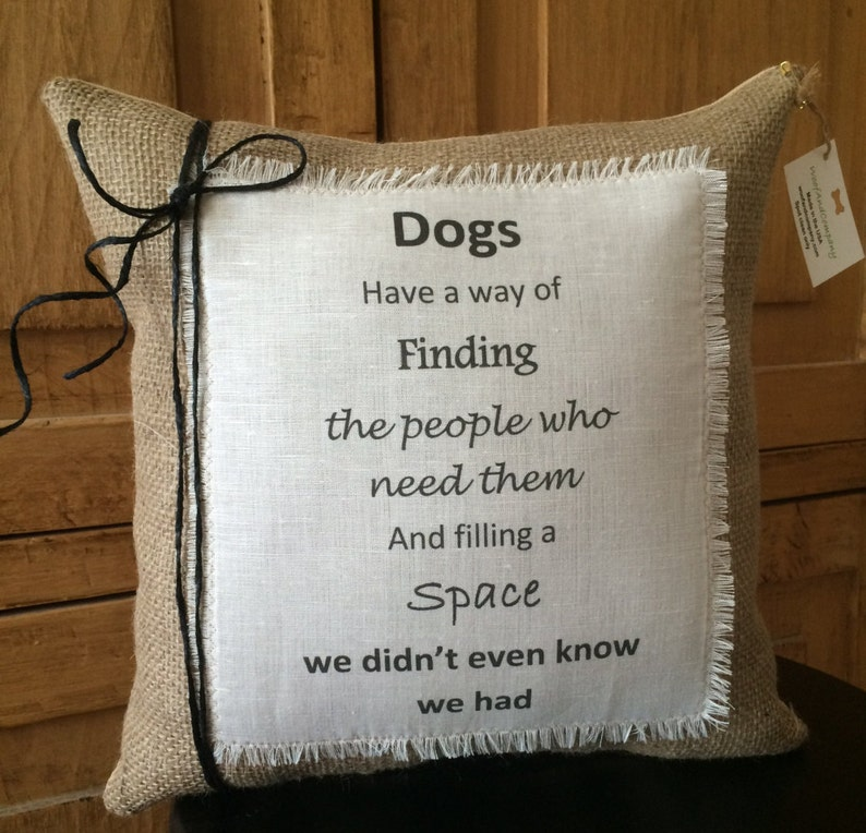 5ed1460b03b Dog Quote Pillow 12x12 Dogs have a way of finding the