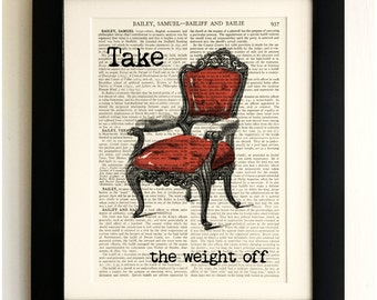 ART PRINT on old antique book page - Take the weight off, Chair Quote, Vintage Upcycled Wall Art Print, Encyclopaedia Dictionary Page