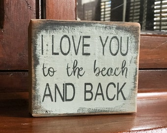 I love you to the beach and back ~ handmade rustic box sign