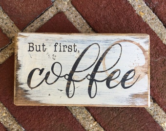 But first, coffee - handmade rustic box sign