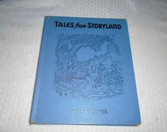 Tales from Storyland.  Kids book. Childs book. Children stories. Watty Piper.