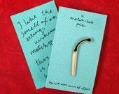 Matchstick pin