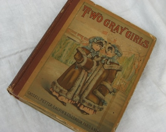 """Book - """"Two Gray Girls"""" - Antique Book"""
