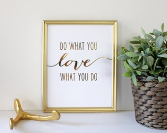 Do What You Love What You Do Real Foil Print - Motivational - Typographical - Inspirational Quote - Gold Office or Home Wall Art Print