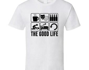 The Good Life Drama Acting Theater Hobbies Fan T Shirt
