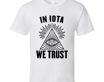 In Iota Iot We Trust Cryptocurrency Investor Fan T Shirt