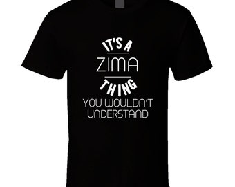 Zima Its A Thing You Wouldnt Understand Name T Shirt