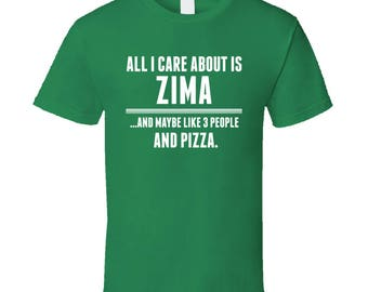 All I Care About Is Zima Funny Name T Shirt