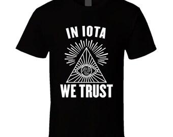 In Iota Iot We Trust Cryptocurrency Investor T Shirt