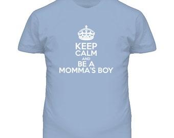 Keep Calm And Be A Mama's Boy T Shirt