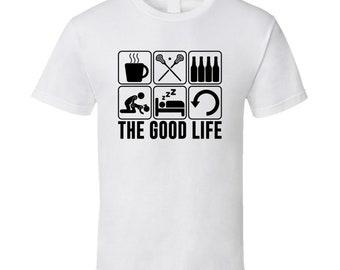 The Good Life Lecrosse Sports Fan T Shirt