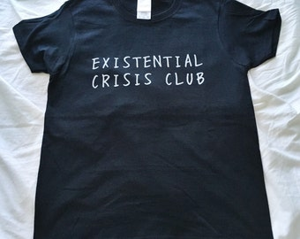 Existential Crisis Club T-Shirt