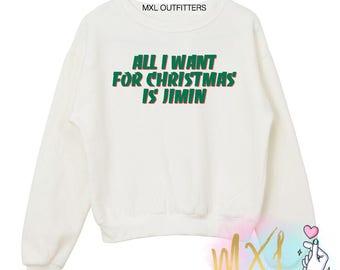 All I want for Christmas is Jimin // BTS KPOP Crewneck Sweatshirt