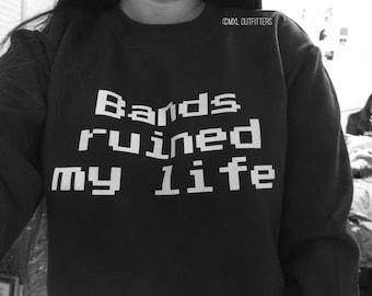 Black and White Bands Ruined my Life Crewneck Sweatshirt