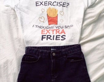 Exercise? Extra Fries Shirt © Design by Jasmine Brewer