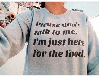 Just here for the food Crewneck Sweatshirt