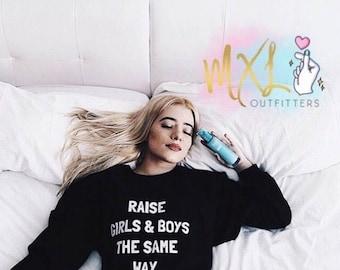 Raise Girls & Boys The Same Way Crewneck Sweatshirt