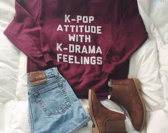 K-pop attitude with K-drama feelings crewneck sweatshirt