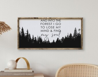 Into The Forest I Go To Lose My Mind & Find My Soul Framed Wood Sign