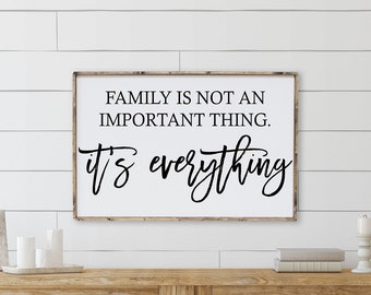 Family is Not an Important Thing, It's Everything Framed Wood Sign