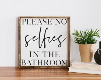 Please No Selfies In The Bathroom Wood Sign | Funny Wood Sign | Selfie Sign | Bathroom Decor | Rustic Bathroom | Bathroom Sign |