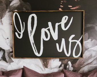 I Love Us Wood Sign | Bedroom Decor | Over The Bed Sign | Housewarming Gift | Bedroom Sign | Wedding Gift | Rustic Signs | Farmhouse Style
