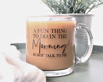 A Fun Thing To Do In The Morning Is Not Talk To Me Glass Coffee Mug. funny mug. birthday gift. funny gift. mugs with sayings. gift for her.