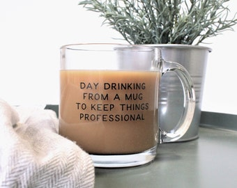 Day Drinking From A Mug Funny Coffee Mug. Birthday Gift. Office Mug. Cute Mug. Gift For Her. Funny Gift. Gift For Him. Gift Under 30.
