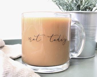 Not Today Glass Coffee Mug. Funny Mug. Birthday Gift. Gift For Her. Gift For Him. Office Mug. Procrastination Gift. Best Friend Gift.
