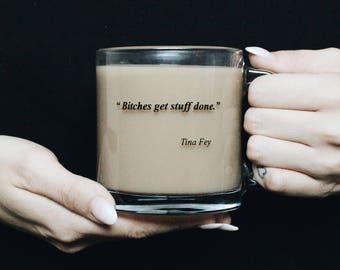 Bitches Get Stuff Done Coffee Mug. Funny Coffee Mug. Office Mug. Gift for her. Gift under 30. Tina Fey mug. 13 oz mug. Office Gift.