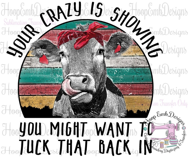 6525448a27db2 Cow Sublimation Transfer, Ready to Press, Custom Printed Cow Clipart,  Animal Sublimation Transfers, Your Crazy is Showing