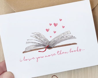 Love you more than books - Bookish, Book Lover Valentines/Anniversary Card - 100% recycled with envelope
