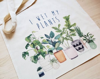Tote - I Wet My Plants - Plant Lover Cotton Bag - House Plant Lover Gift - Eco Friendly Canvas Bag - Plant Puns