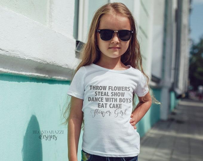 Flower Girl Shirt - Throw Flowers Steal Show Dance With Boys Eat Cake