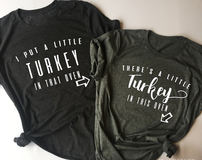 7426e3af9 Thanksgiving Mom and Dad Matching Tshirts - Turkey in the oven Baby  Announcement Shirts