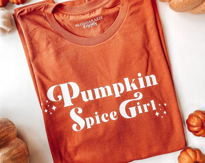 Pumpkin spice girls tshirt