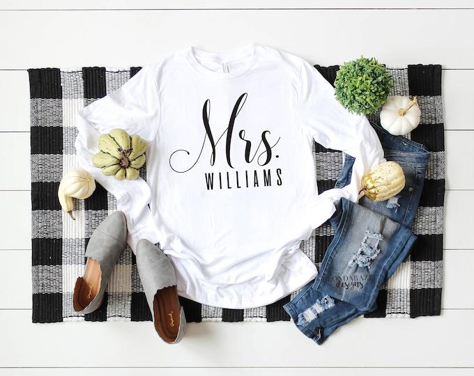 Long Sleeve Mrs Shirt - Personalized Bride Newly Engaged Teacher Principal Winter Fall Wedding Gift