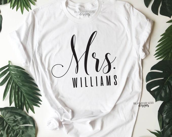 Mrs shirt - engagement bridal shower bachelorette party wedding gift for the bride