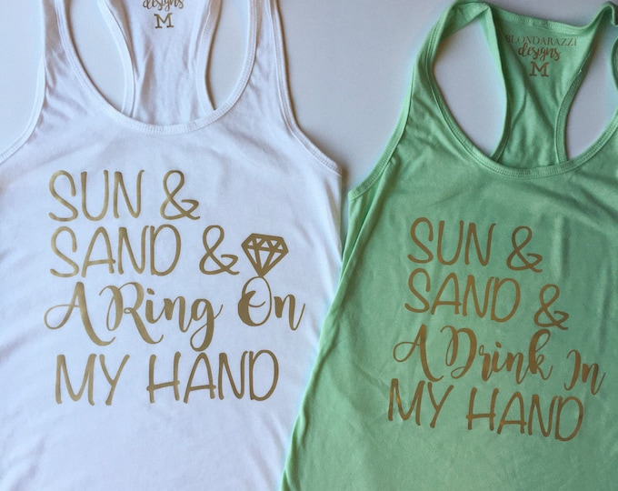 Beach Bachelorette Party Tank Tops Sun Sand Drink In My Hand Ring On My Hand Summer Bachelorette Shirts