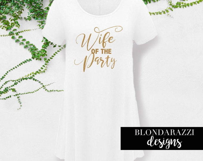 Wife of The Party Bride Shirt Tunic Top for Bachelorette Party Honeymoon Outfit Beach Coverup Wedding Day Getting Ready Shirt