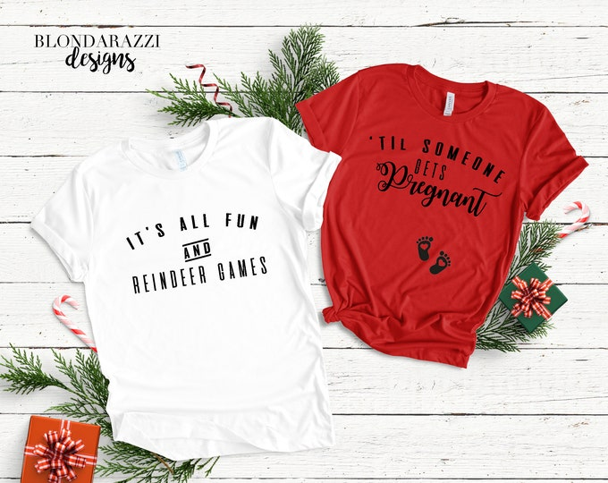 Christmas Pregnancy Announcement Shirts - Reindeer games matching mom and dad shirts