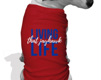 Jayhawk life  Dog hoodie teeshirt