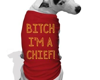 Bitch I'm a Chiefs Dog Hoodie teeshirt