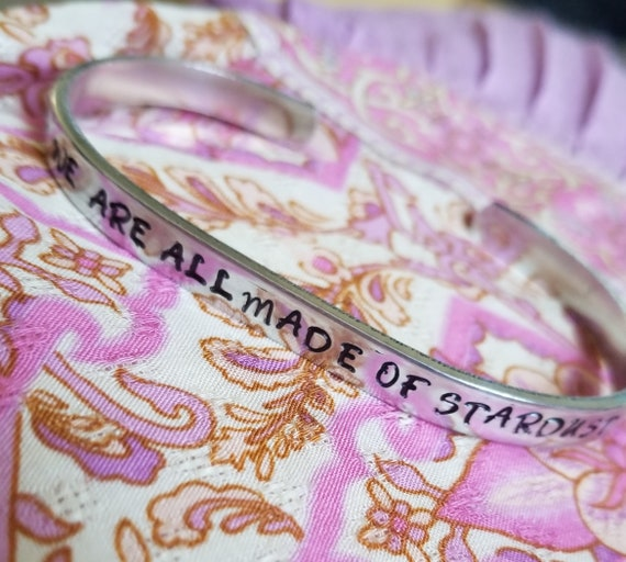 We Are All Made Of Stardust Hand Stamped Bracelet