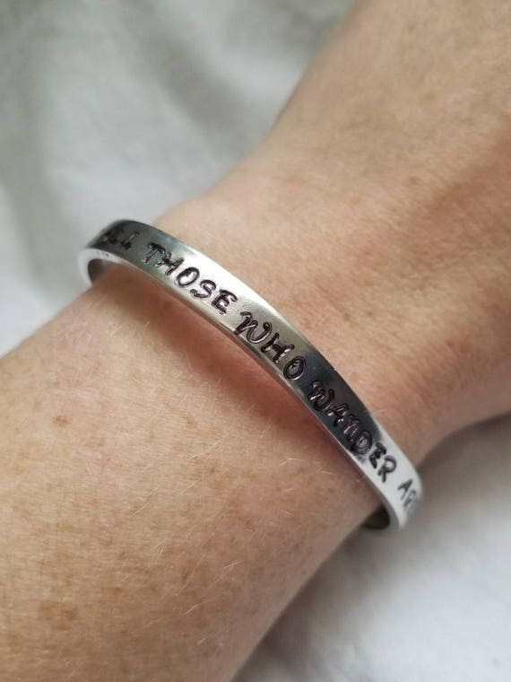 Not All Those Who Wander Are Lost Hand Stamped Bracelet
