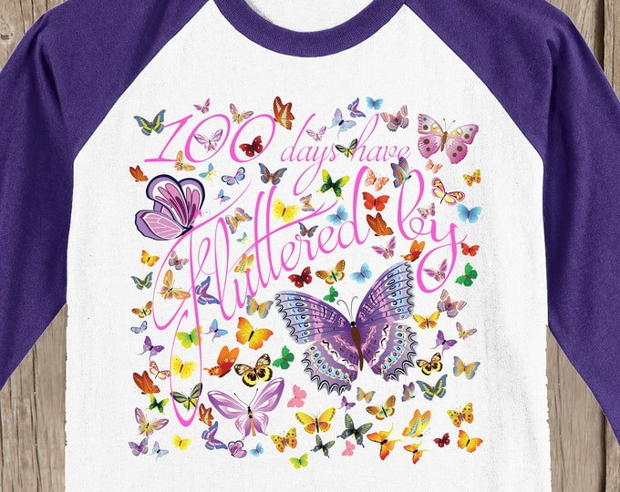 100th Day of School Raglan baseball style T Shirt - 100 butterflies - 100 days have fluttered by - Celebrate 100 days of school!!